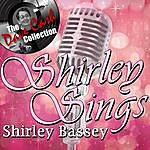 Shirley Bassey Shirley Sings - [The Dave Cash Collection]