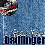 Badfinger Good Music - [The Dave Cash Collection]