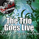 The Kingston Trio The Trio Goes Live - [The Dave Cash Collection]