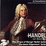 """Sir Thomas Beecham Handel: """"The Origin Of Design"""" Ballet Suite; """"The Great Elopement"""" Suite"""