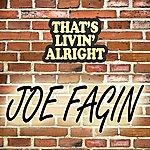 Joe Fagin That's Livin' Alright