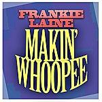 Frankie Laine Makin' Whoopee
