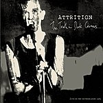 Attrition The Truth In Dark Corners (Live In The Netherlands, 1985)