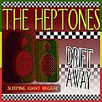 The Heptones Drift Away