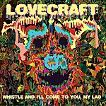 Lovecraft Whistle & I'll Come To You, My Lad