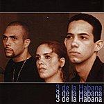 3 De La Habana 3 De La Habana