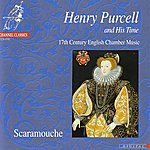 Scaramouche Henry Purcell And His Time - 17th Century English Chamber Music