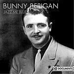 Bunny Berigan Jazz Me Blues