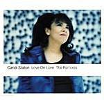 Candi Staton Love On Love (The Remixes)