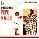 Pepe Kalle Atinzi Muana Popi