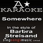 A Barbra Streisand - Somewhere (Karaoke Audio Version)