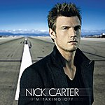 Nick Carter I'm Taking Off