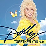 Dolly Parton Together You And I