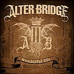 Alter Bridge Wonderful Life