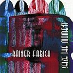 Rainer Fabich Seize The Moment