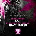 Gunslinger Ak47 / Tell The World