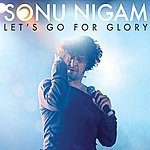 Sonu Nigam Let's Go For Glory