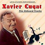 Xavier Cugat The Unheard Tracks, Vol.1