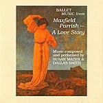 Susan Mazer Maxfield Parrish: A Love Story