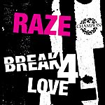 Raze Break 4 Love