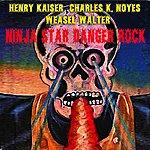 Henry Kaiser Ninja Star Danger Rock