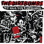 The Dirtbombs We Have You Surrounded