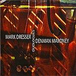 Mark Dresser Duologues