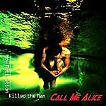 Call Me Alice How Motivation Killed The Man