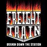FreightTrain Burnin' Down The Station
