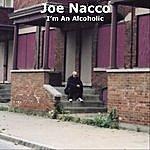 Joe Nacco I'm An Alcoholic