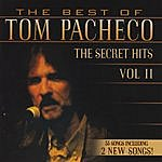 Tom Pacheco The Best Of Tom Pacheco-The Secret Hits, Vol. 2