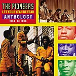 The Pioneers Let Your Yeah Be Yeah: Anthology 1966-1986