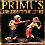 Primus Animals Should Not Try To Act Like People: Promo De Fromage