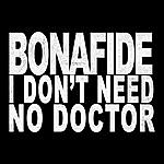 Bonafide I Don't Need No Doctor