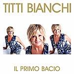 Titti Bianchi IL Primo Bacio