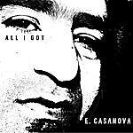 E. Casanova All I Got