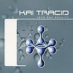 Kai Tracid Your Own Reality