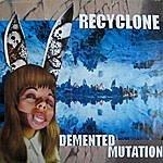 Recyclone Demented Mutation