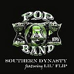 Southern Dynasty Pop A Band (Original) [Feat. Lil' Flip]