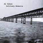 Al Cohen Solitary Moments