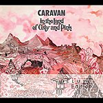 Caravan In The Land Of Grey & Pink 40th Anniversary