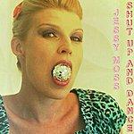 Jessy Moss Shutup!&Dance