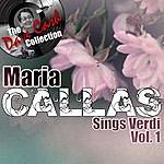 Maria Callas Callas Sings Verdi Vol. 1 - [The Dave Cash Collection]