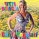 Titti Bianchi Canti Popolari