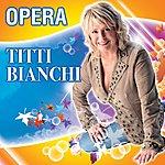 Titti Bianchi Opera