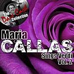 Maria Callas Callas Sings Verdi Vol. 2 - [The Dave Cash Collection]