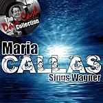 Maria Callas Callas Sings Wagner - [The Dave Cash Collection]