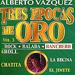 Alberto Vazquez Tres Epocas De Oro, Vol. 3