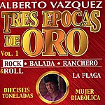 Alberto Vazquez Tres Epocas De Oro Vol. 1