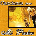 Varios Canciones Para MI Padre
